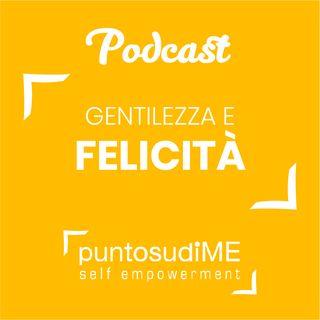 #07 - Gentilezza e Felicità - In diretta da Gressoney #puntosudiME | Buongiorno Felicità!