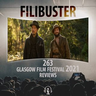 263 - Glasgow Film Festival 2021 Reviews