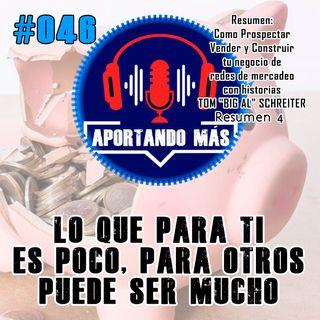 Lo Que Para Ti Es Poco, Para Otros Puede Ser Mucho | #046 - Aportandomas.com