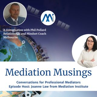 3 - Mediator Musings with Phil Pollard Relationship and Mindset Coach and author