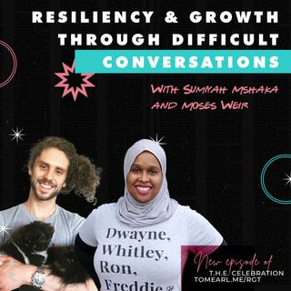 Resiliency & Growth Through Difficult Conversations  With Sumiyah Mshaka and Moses Weir