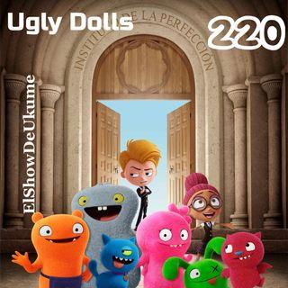 Ugly Dolls | ElShowDeUkume 220