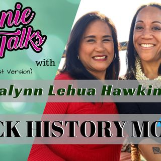 Annie Talks Black History Month with Monikalynn Lehua Hawkins - Episode 15