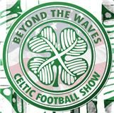 Beyond the Waves Celtic Football Show