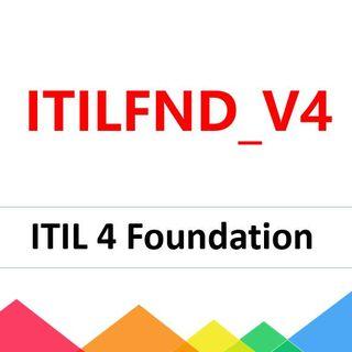 ITILFND_V4 ITIL 4 Foundation exam