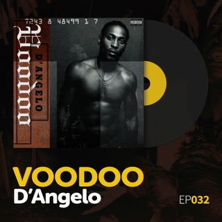 "Episode 032: D'Angelo's ""Voodoo"""