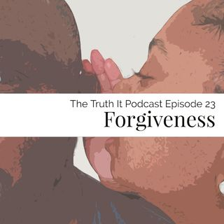 Episode 23: Forgiveness