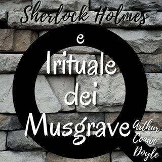 Sherlock Holmes e il rituale dei Musgrave - Arthur Conan Doyle