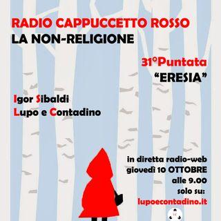 Radio Cappuccetto Rosso | 31 | Eresia