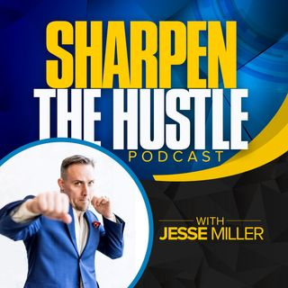 Sharpen the Hustle