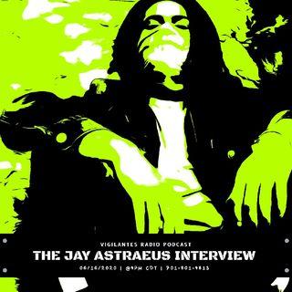 The Jay Astraeus Interview.