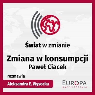 Zmiana w konsumpcji - Paweł Ciacek
