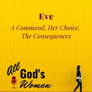 Eve - A Command, Her Choice, and The Consequences