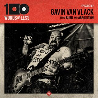 Gavin Van Vlack from Burn & Absolution