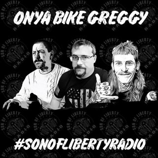 #sonoflibertyradio - Onya Bike Greggy