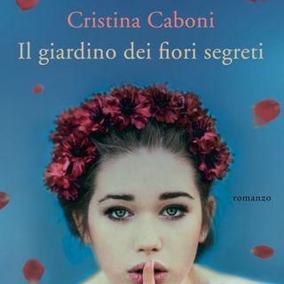 """Cristina Caboni """"Il giardino dei fiori segreti"""""""