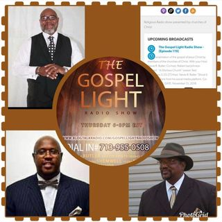 The Gospel Light Radio Show - (Episode 119)