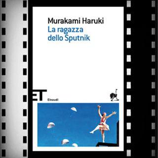 Reading di Murakami, La ragazza dello Sputnik e l'ode all'amore non corrisposto