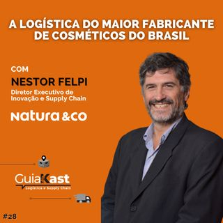 Nestor Felpi e a logística do maior fabricante de cosméticos do Brasil