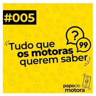 #005 - Tudo Que Os Motoras Querem Saber