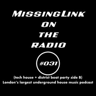 MissingLink on the radio (tech house + district boat party side B) #031