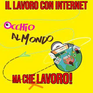 Il lavoro con internet... Ma che lavoro!