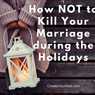 1043 How NOT to Kill Your Marriage during the Holidays