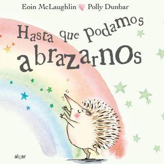 Hasta que podamos abrazarnos, cuento infantil de Eoin McLaughlin y Polly Dunbar.