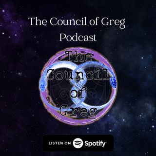 BONUS EPISODE: Round Table Discussion with the Council of Greg Hosts