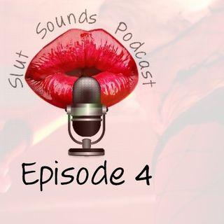 Slut Sounds Podcast Epi 4