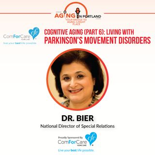 6/10/17: Dr. Bier with ComForCare Health Care Holdings | Cognitive Aging (Part 7): Living with Parkinson's Movement Disorders