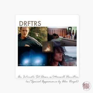BHAD Presents Maxwell Hamilton & DRFTRS: A Well Rounded Gentleman