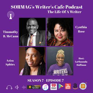 SORMAG's Writers Cafe Season 7 Episode 7- Timmothy B. McCann, Cynthia Rose, Aziza Sphinx