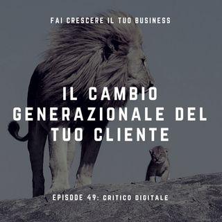 Il cambio generazionale del tuo cliente