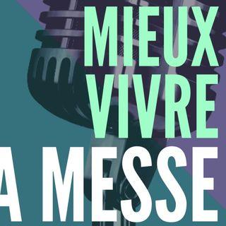MIEUX VIVRE LA MESSE du dimanche 19 Janvier 2020