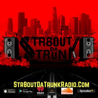 Str8OutDaTrunkRadio x DjBigMic x 1TakeQuan 10-21-19