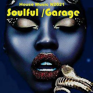 Soulful and Garage House Music N2021