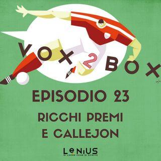 Episodio 23 - Ricchi Premi e Callejon