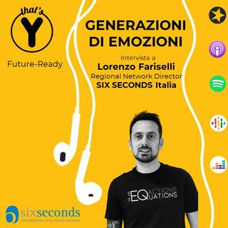 """""""Generazioni di Emozioni"""" con Lorenzo Fariselli 6Seconds [Future Ready]"""