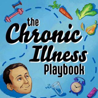 Episode 24 - The Chronic Illness Playbook with Joseph