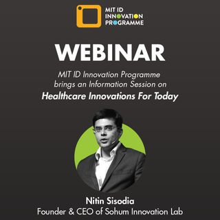 Healthcare Innovations for Today - Part 2 by Nitin Sisodia