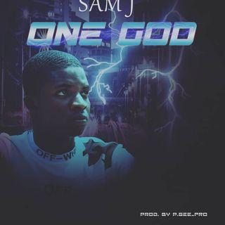 Sam J One God