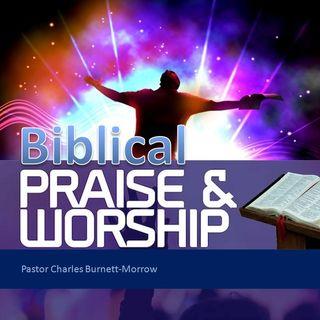 TEACHING:  Biblical Praise & Worship
