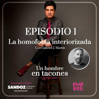 Ep 01 La homofobia interiorizada