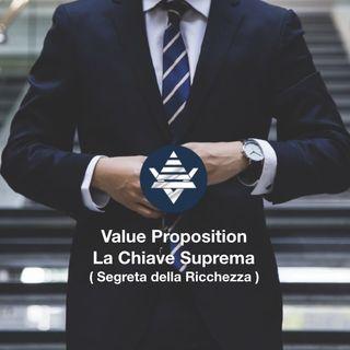 Value Proposition - La Chiave Suprema (segreta della Ricchezza)