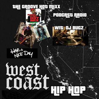 THE GROOVE HOT MIXX PODCAST RADIO WESTCOAST SHOW WIT DJ BUGZ