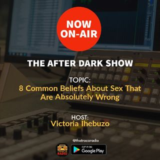 The After Dark Show (S2ep1) - 8 Common Beliefs About Sex That Are Absolutely Wrong