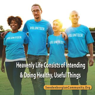 Heavenly Life Consists of Intending and Doing Healthy, Useful Things