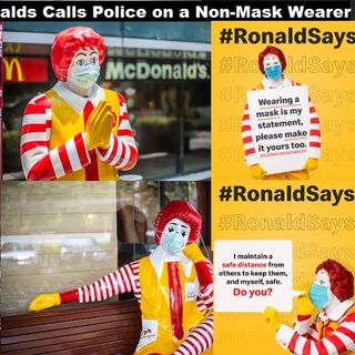 Ronald McDonald's after selling unhealthy food for decades now demands Wear a Mask Or Go To Jail