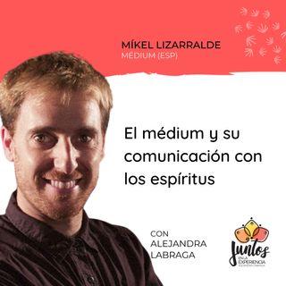 Ep. 075 - El medium y la comunicación con los espíritus con Mikel Lizarralde
